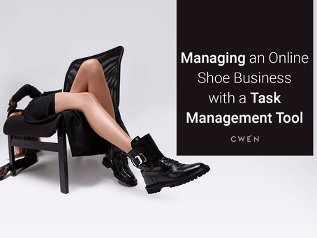CWÉN SHOES: Managing an Online Shoe Business with a Task Management Tool