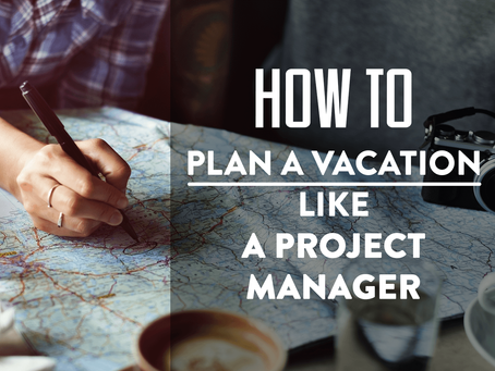 How to plan a vacation like a project manager in 2021?