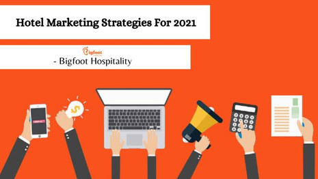Hotel Marketing Strategies For 2021