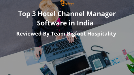 Top 3 Channel Managers In India Reviewed by Team Bigfoot Hospitality