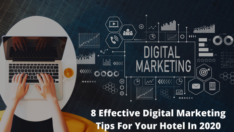8 Effective Digital Marketing Tips For Your Hotel In 2020