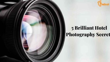 5 Brilliant Hotel Photography Secrets