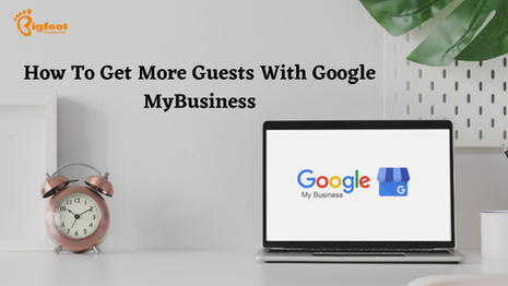 How To Get More Guests With Google MyBusiness
