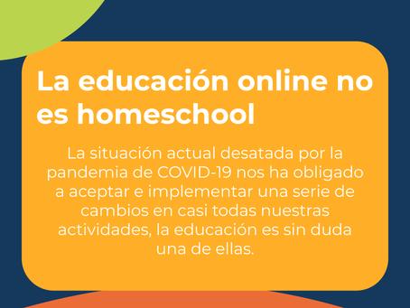 La educación online no es homeschool
