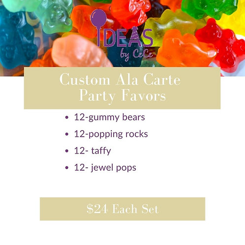 Custom Ala Carte  Party Favors