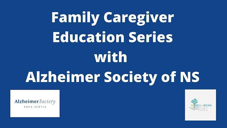 Alzheimer Society Family Caregiver Education Series