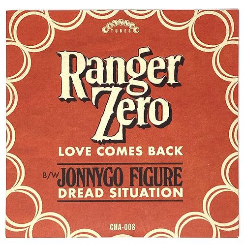 CHA-008:  Ranger Zero - Love Comes Back // JonnyGo Figure - Dread Situation