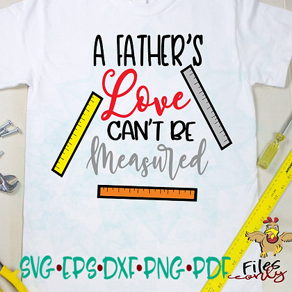 A Father's Love can't be Measured SVG