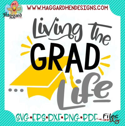 Living the Grad Life SVG