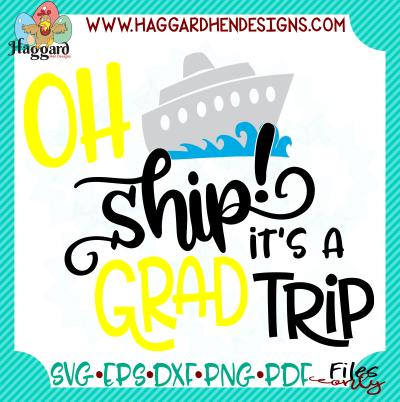 Oh Ship! It's a Grad Trip