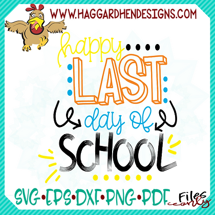 HHD Happy Last Day of School SVG