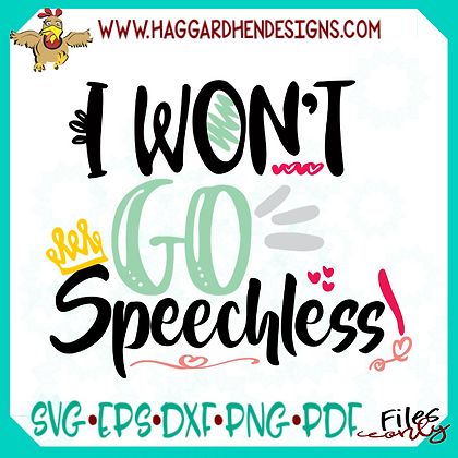 I won't go Speechless SVG