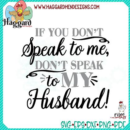 HHD Don't Speak to my Husband SVG