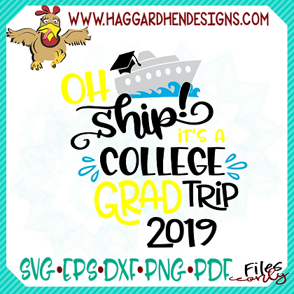 HHD Oh Ship, College Grad Trip SVG
