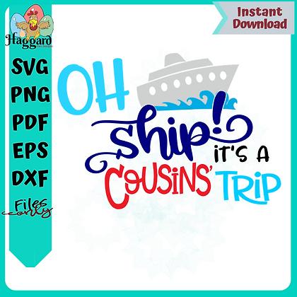Oh Ship It's a Cousins' Trip SVG