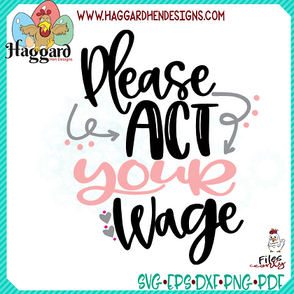 HHD Please Act Your Wage
