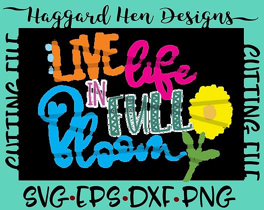 Live Life Full Bloom