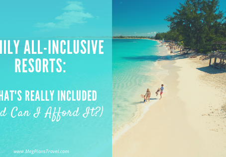Family All-Inclusive Resorts: What's Really Included (and Can I Afford It?)