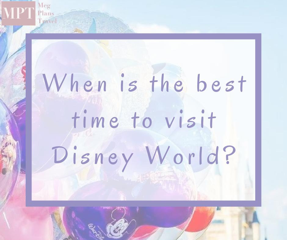 When to visit Disney World