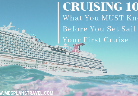 Cruising 101: What You MUST Know Before You Set Sail on Your First Cruise + FREE Packing List