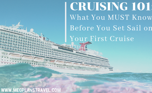 Cruising 101: What You​ MUST Know Before You Set Sail on Your First Cruise + FREE Packing List