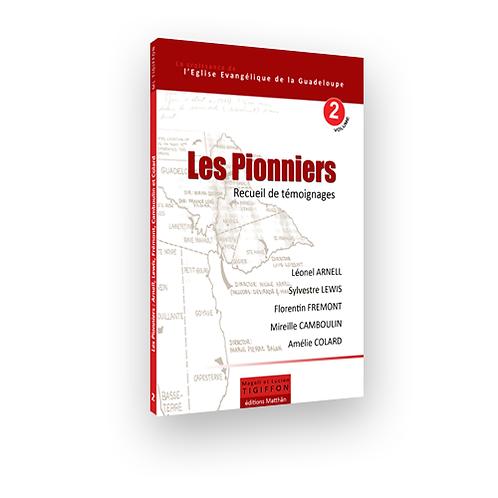 Les Pionniers, Recueil de témoignages, Livre, 122p.
