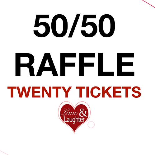 50/50 Raffle - TWENTY(20) TICKETS