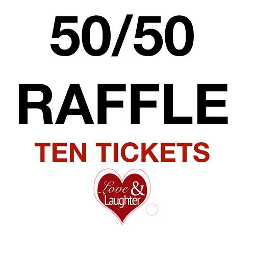 50/50 Raffle - TEN(10) TICKETS