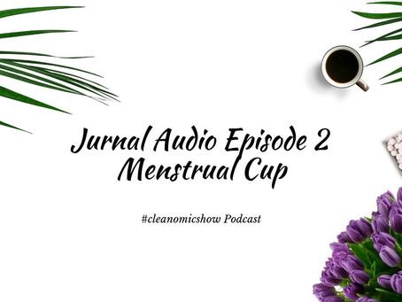 Jurnal Audio Episode 2 – Menstrual Cup