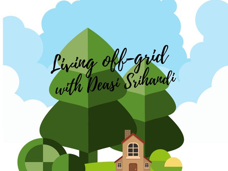 Living off-grid with Deasi Srihandi