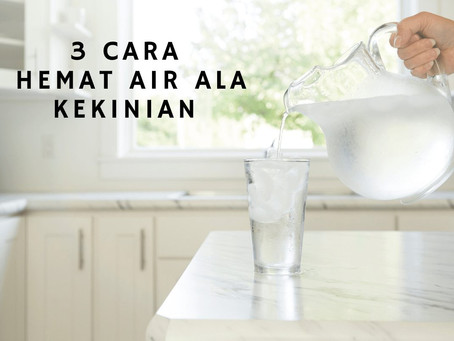 Hemat Air Ala Kekinian: Cukup dengan 3 Cara Ini!