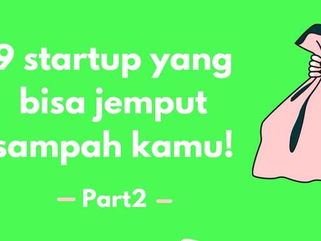 9 Startup yang Bisa Jemput Sampah Kamu! (Part 2)
