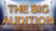 The Big Audition Banner