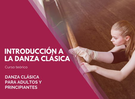Curso teórico Introducción a la danza clásica para adultos y principiantes.
