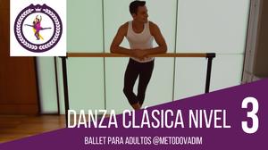 Danza clásica para adultos y principiantes. Nivel 3. Curso original