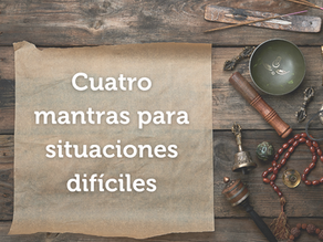 🙏Cuatro mantras 📜 para situaciones difíciles