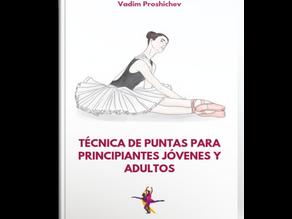 Primer Manual sobre la técnica de puntas para principiantes jóvenes y adultos en español.