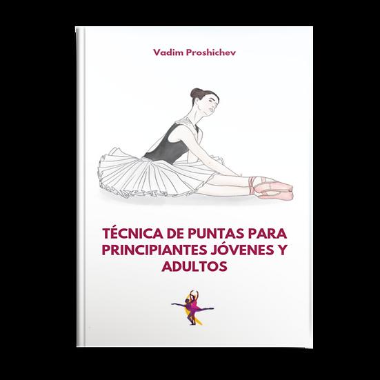 Técnica de puntas para principiantes jóvenes y adultos. Formato digital (PDF)
