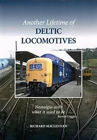 "NEW BOOK - ""Another Lifetime of Deltic Locomotives"""