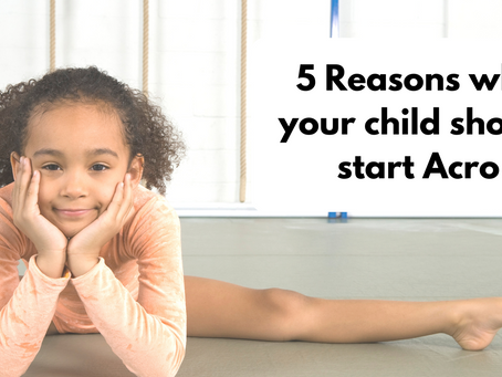 5 Reasons why your child should be doing acro.