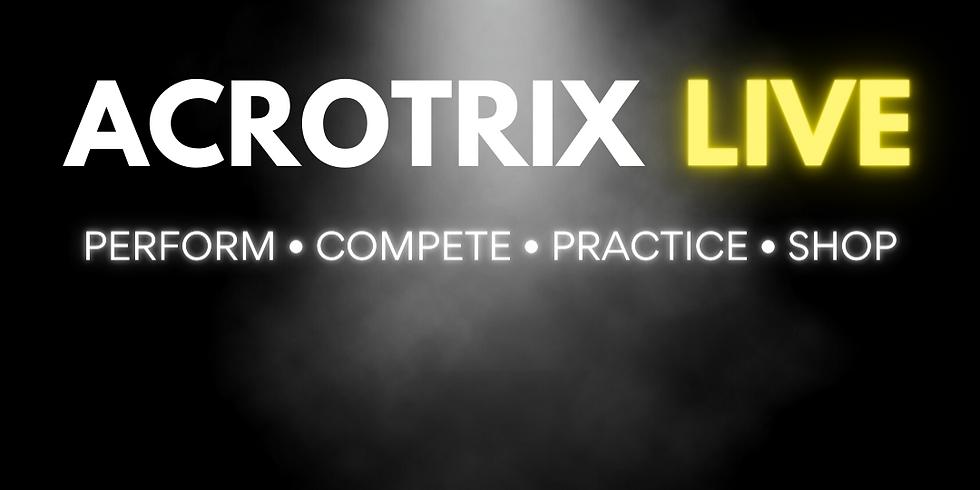 Acrotrix LIVE (Summer 2021)