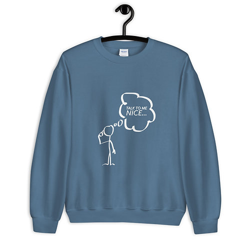 """Talk2MeNice"" Sweatshirt"
