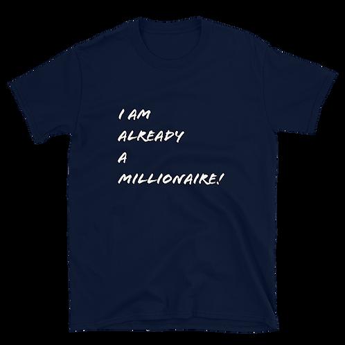 """I AM MILLIONAIRE"" White Font Tee 2"