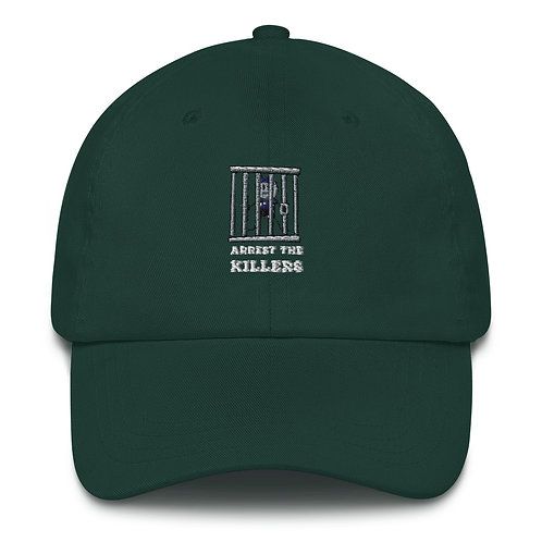 """Arrest The Killers"" Dad Hat"