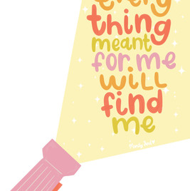 Everything meant for me will find me