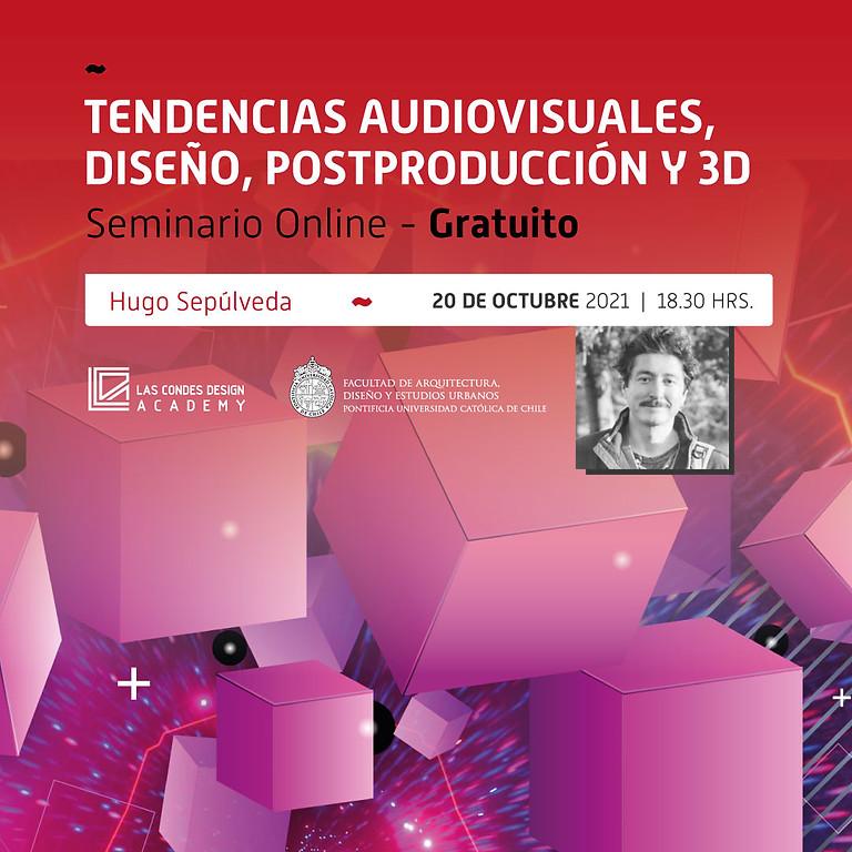 """""""Tendencias Audiovisuales, Diseño, Postproducción y 3D"""" por Hugo Sepúlveda"""