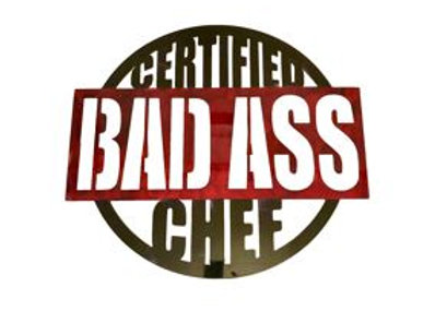Certified Bad Ass Chef