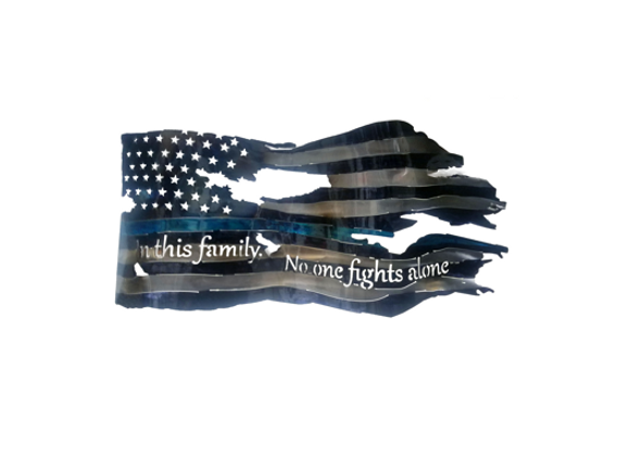 In this family, No One Fights Alone - Thin Blue Line Flag