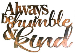 Always be humble and kind custom sign_copperprism