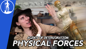 Agents of Deterioration: Physical Forces